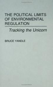 Cover of: The political limits of environmental regulation | Bruce Yandle