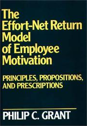 Cover of: The effort-net return model of employee motivation | Philip C. Grant