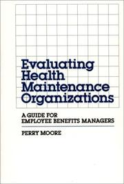 Cover of: Evaluating health maintenance organizations: a guide for employee benefits managers