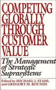 Cover of: Competing globally through customer value | edited by Michael J. Stahl and Gregory M. Bounds.