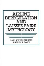 Cover of: Airline deregulation and laissez-faire mythology | Paul Stephen Dempsey