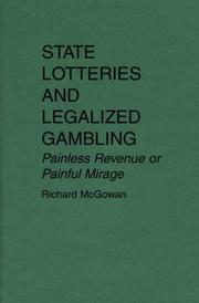 Cover of: State lotteries and legalized gambling | Richard McGowan