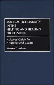 Cover of: Malpractice liability in the helping and healing professions