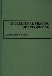 Cover of: The cultural shaping of accounting | Ahmed Riahi-Belkaoui