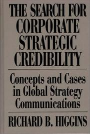 Cover of: The search for corporate strategic credibility | Richard B. Higgins