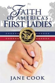 Cover of: The Faith of America's First Ladies | Jane Hampton Cook