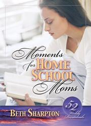 Cover of: Moments For Homeschool Moms