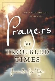 Cover of: Prayers for Troubled Times | Jeannie St. John Taylor, Ron Mehl