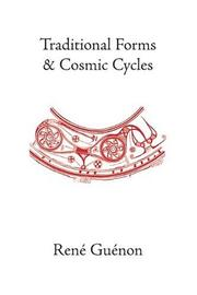 Cover of: Traditional Forms and Cosmic Cycles (Guenon, Rene. Works.)