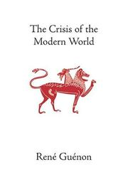 Cover of: The Crisis of the Modern World (Collected Works of Rene Guenon)