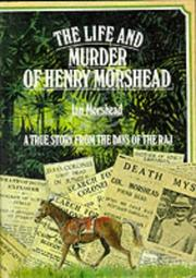 Cover of: life and murder of Henry Morshead | Ian Morshead