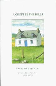 A croft in the hills by Katharine Stewart