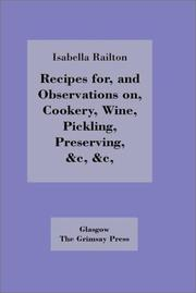 Cover of: Recipes For, and Observations On, Cookery, Wine, Pickling, Preserving | Isabella Railton
