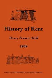 Cover of: History of Kent (Classic County Histories of England and Wales) | Henry Francis Abell