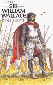 Cover of: Tales of Sir William Wallace | Tom Scott
