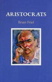 Cover of: Aristocrats | Brian Friel