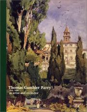 Cover of: Thomas Gambier Parry: 1816-1888 (1816-1888 : As Artist and Collector) (1816-1888 : As Artist and Collector) (1816-1888 : As Artist and Collector)