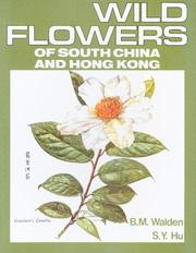 Cover of: Wild Flowers of South China And Hong Kong | B. M. Walden