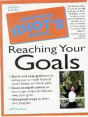 Cover of: The complete idiot's guide to reaching your goals | Jeffrey P. Davidson