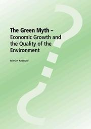 Cover of: The Green Myth-Economic Growth and the Quality of the Environment