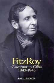 Cover of: Fitzroy: governor in crisis, 1843-1845
