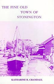 Cover of: The fine old town of Stonington