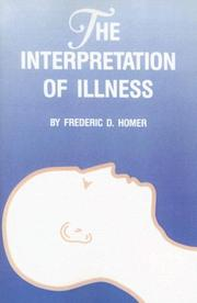The interpretation of illness by Frederic D. Homer