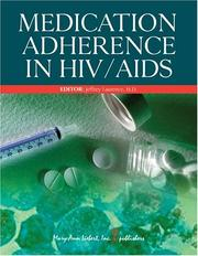 Cover of: Medication Adherence in HIV/AIDS | Jeffrey, M.D. Laurence