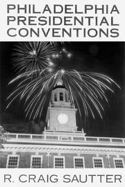 Philadelphia presidential conventions