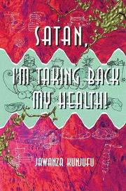 Cover of: Satan, I'm Taking Back My Health!