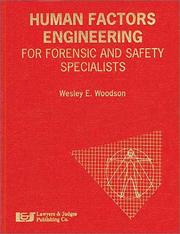 Cover of: Human factors engineering for forensic and safety specialists | Wesley E. Woodson