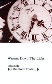 Cover of: Writing down the light | Jay Bradford Fowler