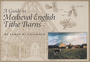Cover of: A guide to medieval English tithe barns