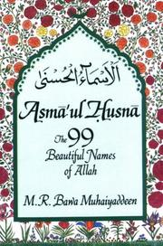 Cover of: Asmā'ul-Husnā: the 99 beautiful names of Allah