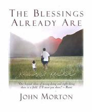 Cover of: The Blessings Already Are | John Morton