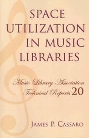 Cover of: Space Utilization in Music Libraries | James P. Cassaro