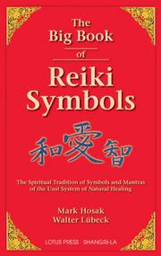 Cover of: Big Book of Reiki Symbols, The | Mark and Luebeck,Walter Hosak