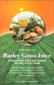 Cover of: Barley Grass Juice | Barbara Simonsohn