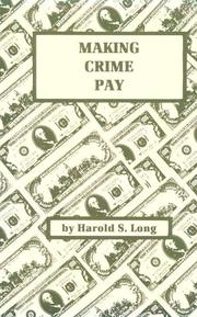 Cover of: Making crime pay | Harold S. Long