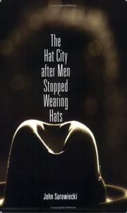 Cover of: The Hat City After Men Stopped Wearing Hats | John Surowiecki