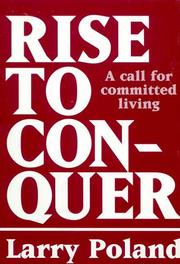 Cover of: Rise to conquer | Larry W. Poland