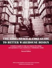 Cover of: time, space & cost guide to better warehouse design | Maida Napolitano