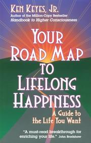 Cover of: Your Road Map to Lifelong Happiness by Ken Keyes Jr.