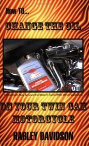 Cover of: How To Change The Oil In Your Twin Cam Harley Davidson Motorcycle | James Russell
