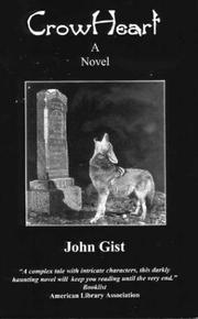 Cover of: Crow heart | John Gist