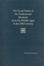 Cover of: The social status of the professional musician from the Middle Ages to the 19th century |