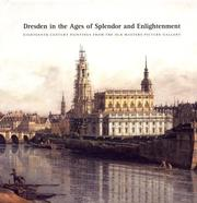 Cover of: Dresden in the ages of splendor and enlightenment