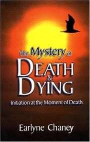 Cover of: The Mystery of Death and Dying | Earlyne Chaney