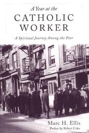 Cover of: A year at the Catholic Worker | Marc H. Ellis