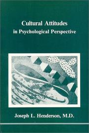 Cultural attitudes in psychological perspective by Joseph L. Henderson